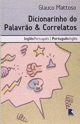 DICIONARINHO DO PALAVRAO E CORRELATOS