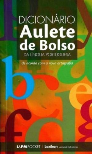 DICIONARIO AULETE DE BOLSO DA LINGUA PORTUGUESA