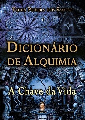 DICIONARIO DE ALQUIMIA: A CHAVE DA VIDA