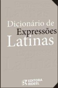 DICIONARIO DE EXPRESSOES LATINAS - SERIE DICIONARIOS JURIDICOS