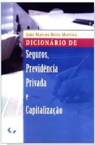 DICIONARIO DE SEGUROS PREVIDENCIA PRIVADA E CAPITALIZACAO