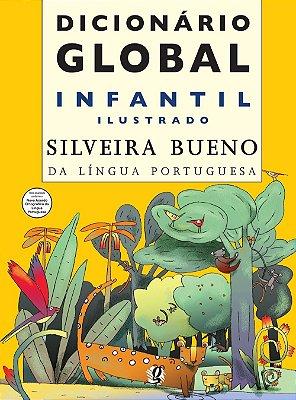DICIONARIO GLOBAL INFANTIL ILUSTRADO - SILVEIRA BUENO DA LINGUA PORTUGUESA