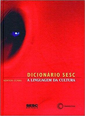 DICIONARIO SESC: A LINGUAGEM DA CULTURA