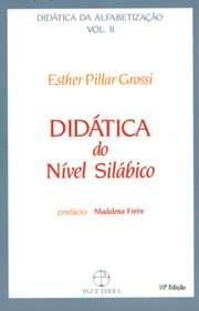 DIDATICA DA ALFABETIZACAO - VOL.II - DIDATICA DO NIVEL SILABIC