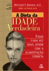 DIETA DA IDADE VERDADEIRA, A