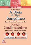 DIETA DO TIPO SANGUINEO, A - DOENCAS CARDIOVASCULARES