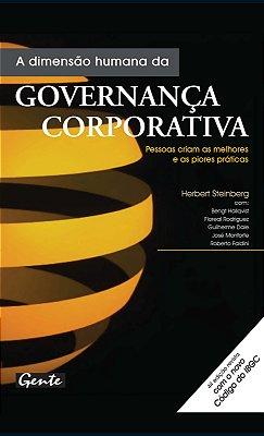 DIMENSAO HUMANA DA GOVERNANCA CORPORATIVA, A - PESSOAS CRIAM AS MELHORES E