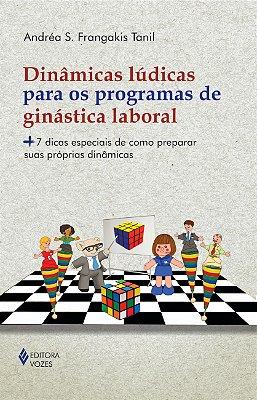 DINAMICAS LUDICAS PARA OS PROGRAMAS DE GINASTICA LABORAL - 7 DICAS ESPECIAI