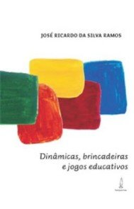 DINAMICAS, BRINCADEIRAS E JOGOS EDUCATIVOS