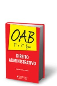 DIREITO ADMINISTRATIVO - 1A E 2A FASES DA OAB