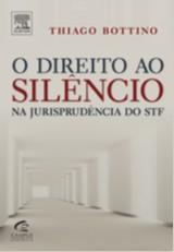 DIREITO AO SILENCIO NA JURISPRUDENCIA DO STF, O