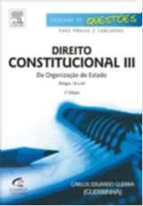 DIREITO CONSTITUCIONAL III - SERIE CADERNO DE QUESTOES