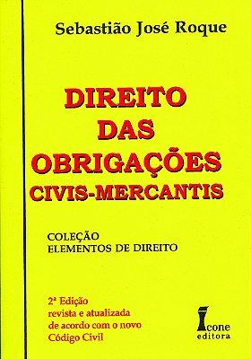 DIREITO DAS OBRIGACOES CIVIS-MERCANTIS