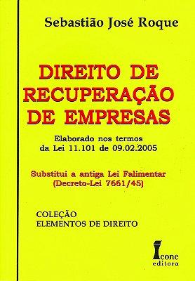 DIREITO DE RECUPERACAO DE EMPRESAS - ELABORADO NOS TERMOS DA LEI 11.101 DE