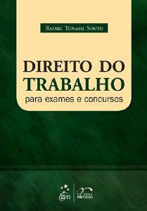 DIREITO DO TRABALHO - PARA EXAMES E CONCURSOS
