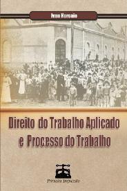DIREITO DO TRABALHO APLICADO E PROCESSO DO TRABALHO