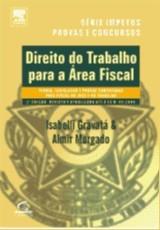 DIREITO DO TRABALHO PARA A AREA FISCAL - SERIE PROVAS E CONCURSOS