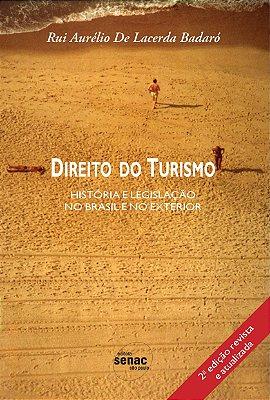 DIREITO DO TURISMO - HISTORIA E LEGISLACAO NO BRASIL E NO EXTERIOR