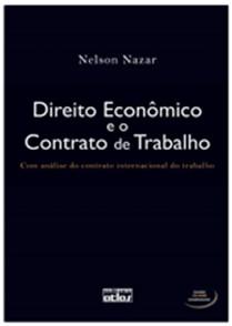 DIREITO ECONOMICO E O CONTRATO DE TRABALHO: COM ANALISE DO CONTRATO INTERNA