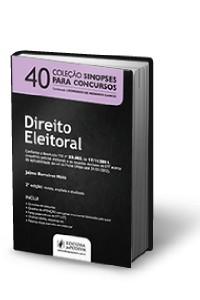 DIREITO ELEITORAL - VOL. 40 - COL. SINOPSES PARA CONCURSOS