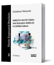 DIREITO EMPRESARIAL BRASILEIRO: DIREITO SOCIETARIO: SOCIEDADES SIMPLES E EM
