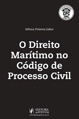 DIREITO MARITIMO NO CODIGO DE PROCESSO CIVIL, O
