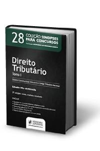 DIREITO TRIBUTARIO - VOL. 28 - COL. SINOPSES PARA CONCURSOS