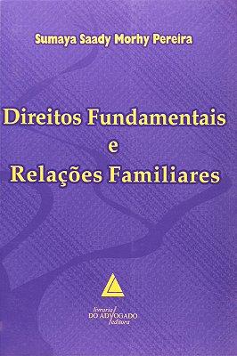 DIREITOS FUNDAMENTAIS E RELACOES FAMILIARES