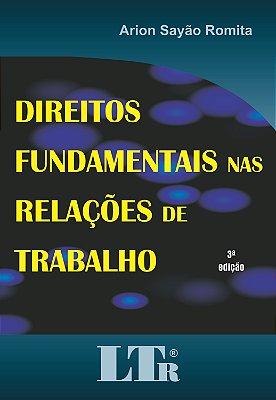 DIREITOS FUNDAMENTAIS NAS RELACOES DE TRABALHO