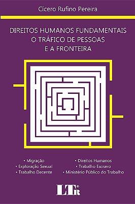 DIREITOS HUMANOS FUNDAMENTAIS O TRAFICO DE PESSOAS E A FRONTEIRA - MIGRACAO