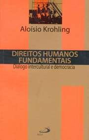 DIREITOS HUMANOS FUNDAMENTAIS: DIALOGO INTERCULTURAL E DEMOCRACIA