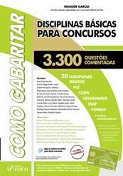 DISCIPLINAS BASICAS PARA CONCURSOS - 3.300 QUESTOES COMENTADAS