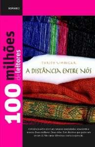 DISTANCIA ENTRE NOS, A - COL. 100 MILHOES DE LEITORES