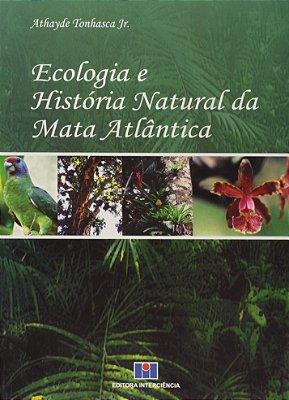 ECOLOGIA E HISTORIA NATURAL DA MATA ATLANTICA