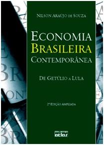 ECONOMIA BRASILEIRA CONTEMPORANEA: DE GETULIO A LULA