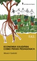 ECONOMIA SOLIDARIA COMO PRAXIS PEDAGOGICA - SERIE EDUCACAO POPULAR
