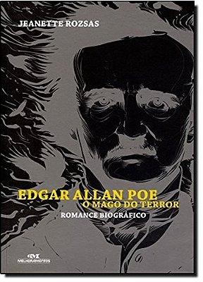EDGAR ALLAN POE - O MAGO DO TERROR - ROMANCE BIOGRAFICO