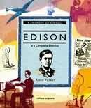 EDISON E A LAMPADA ELETRICA - CAMINHOS DA CIENCIA