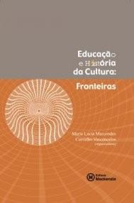 EDUCACAO E HISTORIA DA CULTURA: FRONTEIRAS