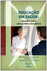 EDUCACAO EM SAUDE: DESAFIOS PARA UMA PRATICA INOVADORA