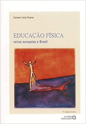 EDUCACAO FISICA - RAIZES EUROPEIAS E BRASIL