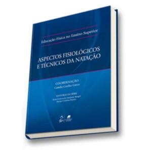 EDUCACAO FISICA NO ENSINO SUPERIOR - ASPECTOS FISIOLOGICOS E TECNICOS DA NA