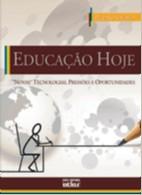 EDUCACAO HOJE:  NOVAS  TECNOLOGIAS, PRESSOES E OPORTUNIDADES