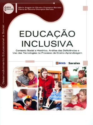 EDUCACAO INCLUSIVA - CONTEXTO SOCIAL E HISTORICO, ANALISE DAS DEFICIENCIAS