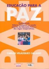 EDUCACAO PARA PAZ - PROMOVENDO VALORES HUMANOS NA ESCOLA ATRAVES DA EDUCACA