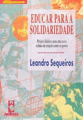 EDUCAR PARA A SOLIDARIEDADE - PROJETO DIDATICO PARA UMA NOVA CULTURA DE REL