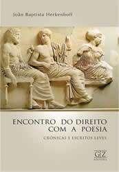 ENCONTRO DO DIREITO COM A POESIA - CRONICAS E ESCRITOS LEVES