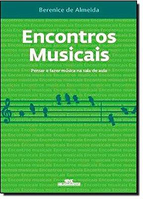 ENCONTROS MUSICAIS - PENSAR E FAZER MUSICA NA SALA DE AULA
