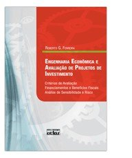 ENGENHARIA ECONOMICA E AVALIACAO DE PROJETOS DE INVESTIMENTO: CRITERIOS DE
