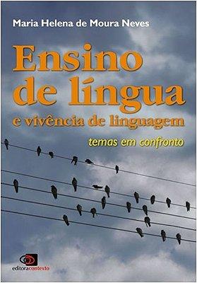 ENSINO DE LINGUA E VIVENCIA DE LINGUAGEM - TEMAS EM CONFRONTO